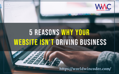 5 Reasons Why Your Website Isn't Driving Business